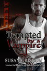 Tempted by a Vampire (Immortal Hearts of San Francisco, #1)