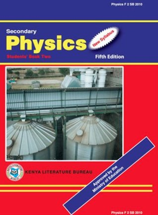 secondary physics students book two by kenya literature bureau rh goodreads com