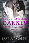 Through A Glass, Darkly (The Assassins of Youth MC #1)