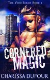 Cornered Magic (The Void, #1)