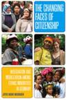 Changing Faces of Citizenship: Integration and Mobilization Among Ethnic Minorities in Germany: Integration and Mobilization Among Ethnic Minorities in Germany