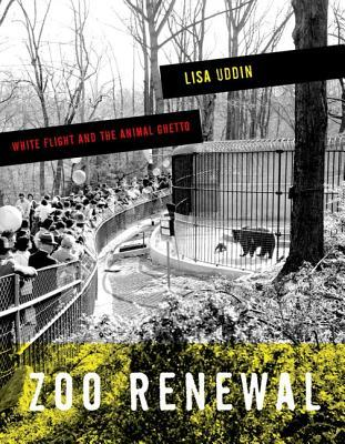 Text ebook download Zoo Renewal: White Flight and the Animal Ghetto PDF 0816679118