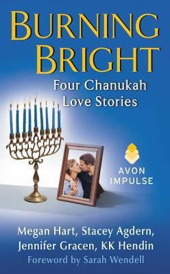Burning Bright: Four Chanukah Love Stories