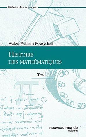 Histoire des mathématiques Tome 1