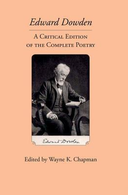 Edward Dowden: A Critical Edition of the Complete Poetry
