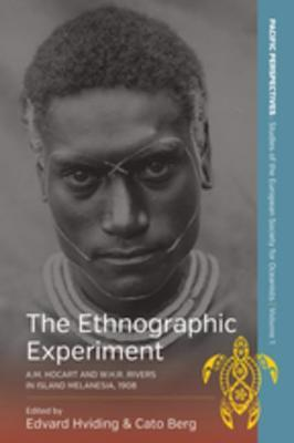 The Ethnographic Experiment: A.M. Hocart and W.H.R. Rivers in Island Melanesia, 1908
