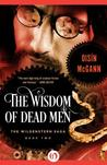 The Wisdom of Dead Men (Wildenstern Saga, #2)