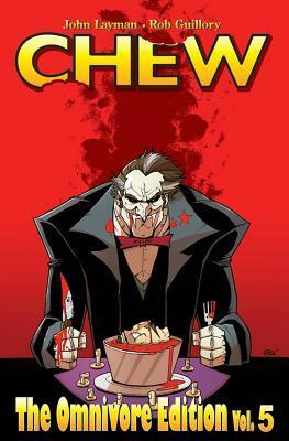 Chew: The Omnivore Edition, Vol. 5