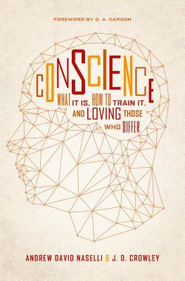 Conscience by Andrew David Naselli