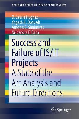 Success and Failure of Is/It Projects: A State of the Art Analysis and Future Directions
