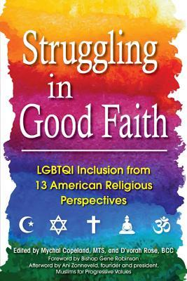 Struggling in Good Faith: LGBTQI Inclusion from 13 American Religious Perspectives