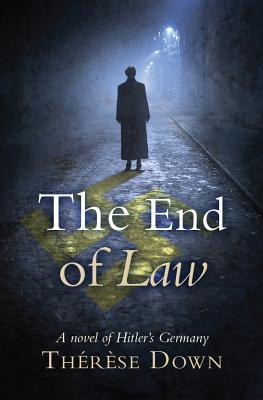 The End of Law: A Novel of Hitler's Germany