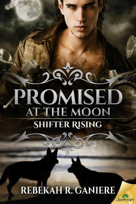 Promised at the Moon(Shifter Rising 1)