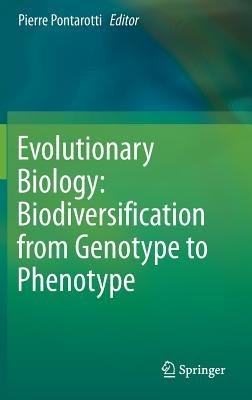Evolutionary Biology: Biodiversification from Genotype to Phenotype par Pierre Pontarotti