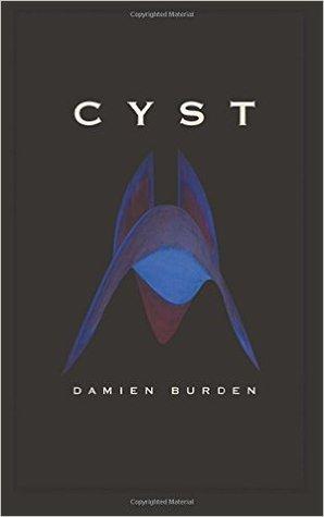 Cyst por Damien Burden