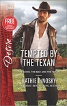 Tempted by the Texan / Never Too Late by Kathie DeNosky