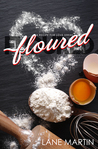 Floured (A Recipe For Love Duet #1)