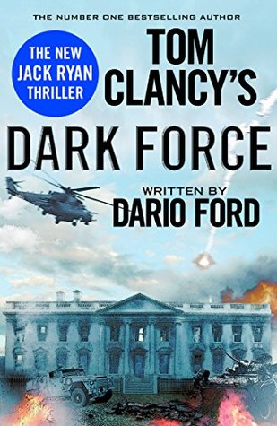 DARK FORCE - Based on characters created by Tom Clancy: FIRST FIFTEEN CHAPTERS ONLY (PROMO E-BOOK) THE NEW JACK RYAN THRILLER