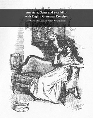 Annotated Sense and Sensibility with English Grammar Exercises: by Jane Austen (Author), Robert Powell