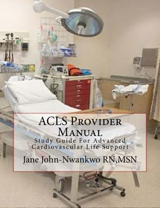 ACLS Provider Manual: Study Guide for Advanced Cardiovascular Life Support