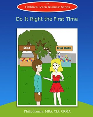Do It Right the First Time (Children Learn Business Book 6)