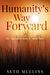 Humanity's Way Forward (The Edge of the Known Book Three)