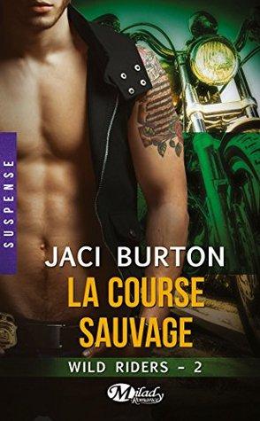 La course sauvage (Wild Riders, #2)