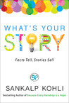 What's Your Story : Facts Tell, Stories Sell