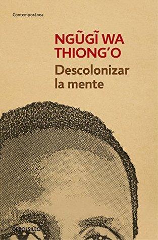 Descolonizar la mente: La política lingüística de la literatura africana