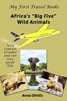 Africa's Big Five Wild Animals by Anna Othitis