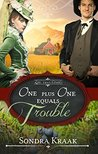 One Plus One Equals Trouble by Sondra Kraak