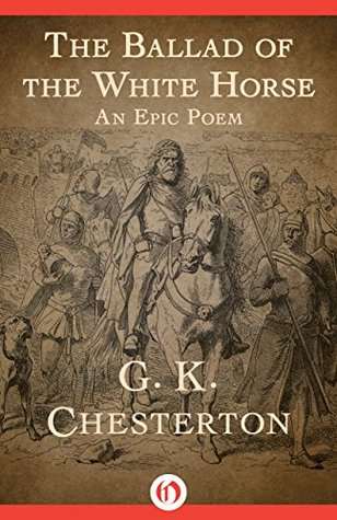 The Ballad Of The White Horse By Gk Chesterton