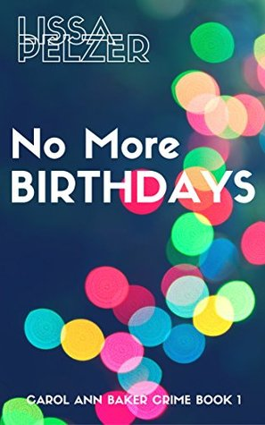 No More Birthdays(Carol Ann Baker Crime 1)