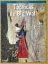 Técnicas de Big Wall