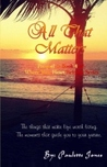 All That Matters (Where Your Heart Belongs #3.5)