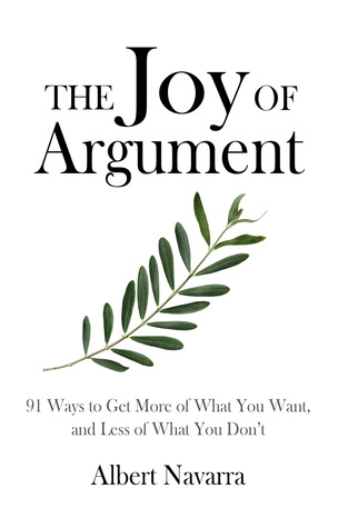 The Joy of Argument by Albert Navarra