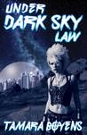 Under Dark Sky Law by Tamara Boyens