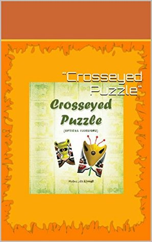 """Crosseyed Puzzle"""