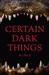 Certain Dark Things: Stories