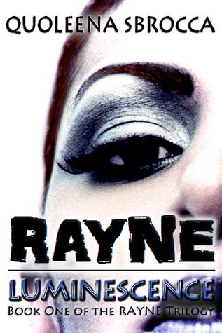 Rayne: Luminescence(Rayne Trilogy 1)
