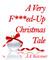 A Very F***ed-Up Christmas ...