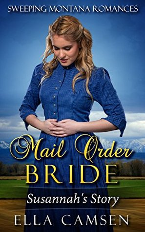 Mail Order Bride: Susannah's Story (Sweeping Montana Romances, #1)