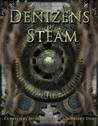 Denizens of Steam