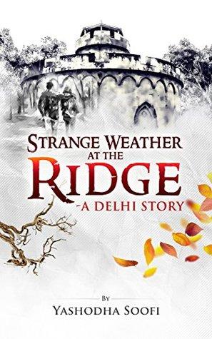 Strange Weather at the Ridge: A Delhi Story