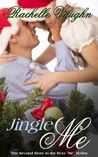 Jingle Me by Rachelle Vaughn