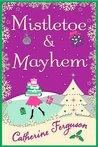Mistletoe and Mayhem by Catherine Ferguson