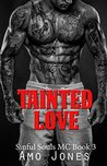 Tainted Love (Sinful Souls MC, #3)