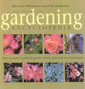 The Australian Gardening Enyclopedia - Better Homes and Gardens