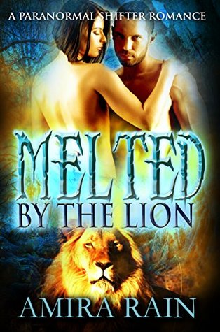 Melted By The Lion (Melted, #2)