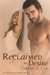 Reclaimed By Desire by Desiree A. Cox